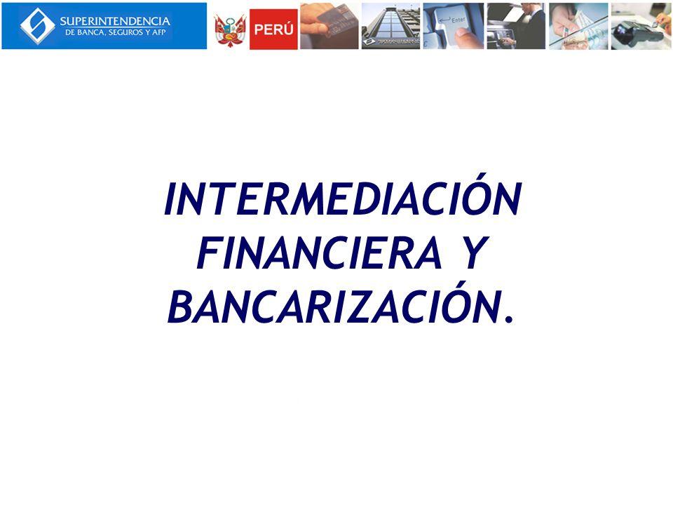 INTERMEDIACIÓN FINANCIERA Y BANCARIZACIÓN.
