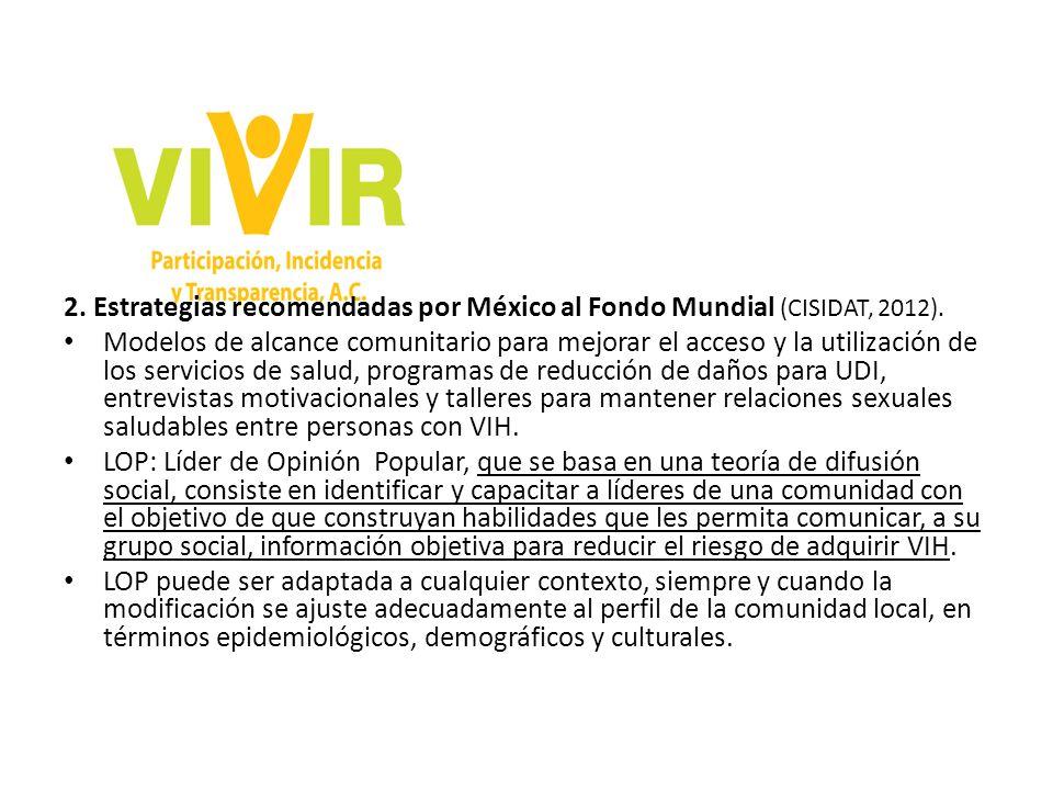 2.Estrategias recomendadas por México al Fondo Mundial (CISIDAT, 2012).