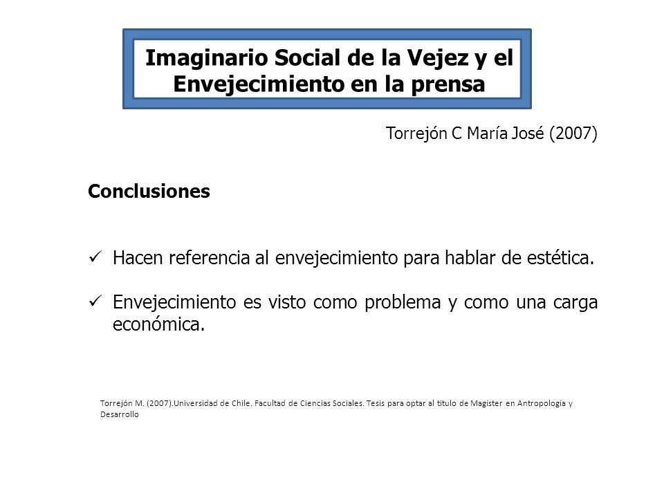 Imaginario Social de la Vejez y el Envejecimiento en la prensa Torrejón C María José (2007) Conclusiones Hacen referencia al envejecimiento para habla