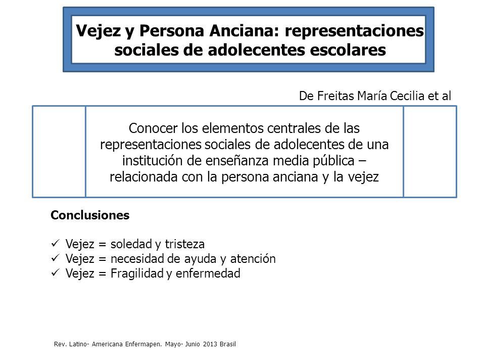Vejez y Persona Anciana: representaciones sociales de adolecentes escolares De Freitas María Cecilia et al Conocer los elementos centrales de las repr