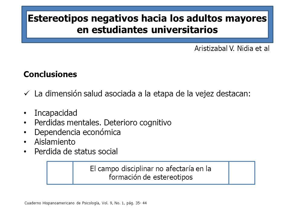 Estereotipos negativos hacia los adultos mayores en estudiantes universitarios Aristizabal V. Nidia et al Conclusiones La dimensión salud asociada a l