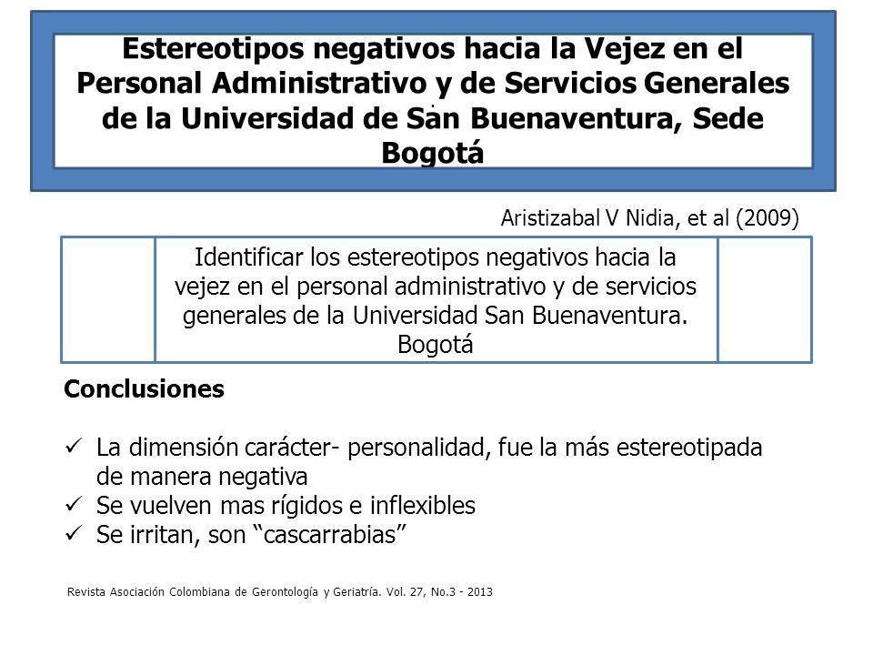 Estereotipos negativos hacia la Vejez en el Personal Administrativo y de Servicios Generales de la Universidad de San Buenaventura, Sede Bogotá Aristi