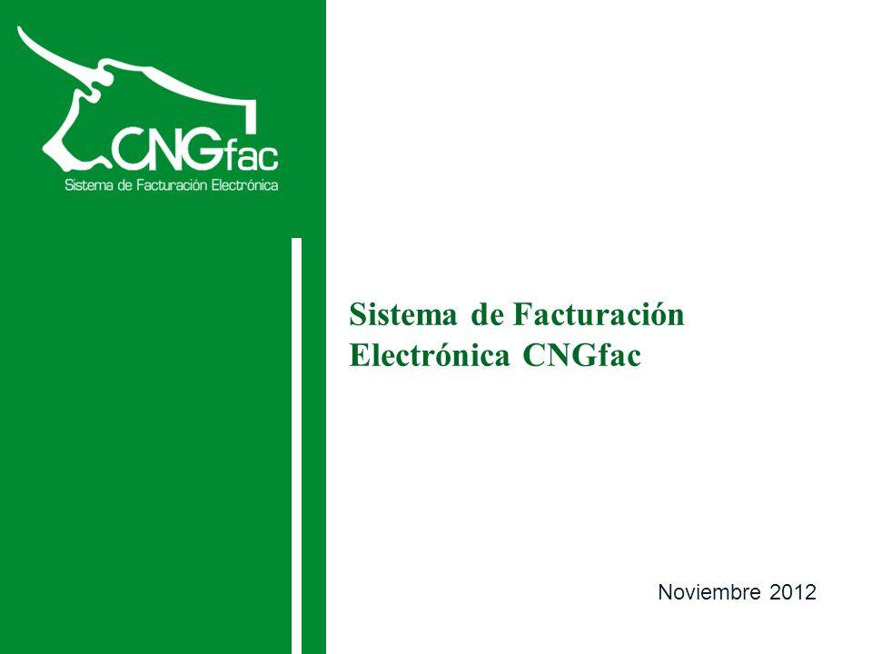 Sistema de Facturación Electrónica CNGfac Noviembre 2012