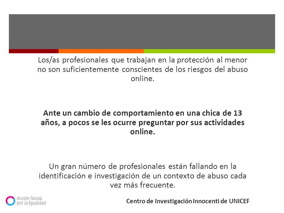 Los/as profesionales que trabajan en la protección al menor no son suficientemente conscientes de los riesgos del abuso online. Ante un cambio de comp