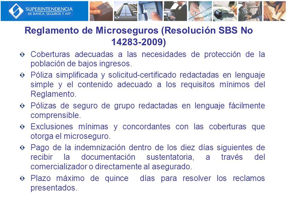 Reglamento de Microseguros (Resolución SBS No 14283-2009) Coberturas adecuadas a las necesidades de protección de la población de bajos ingresos. Póli