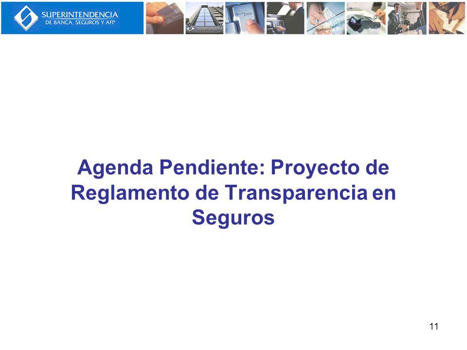 Agenda Pendiente: Proyecto de Reglamento de Transparencia en Seguros 11