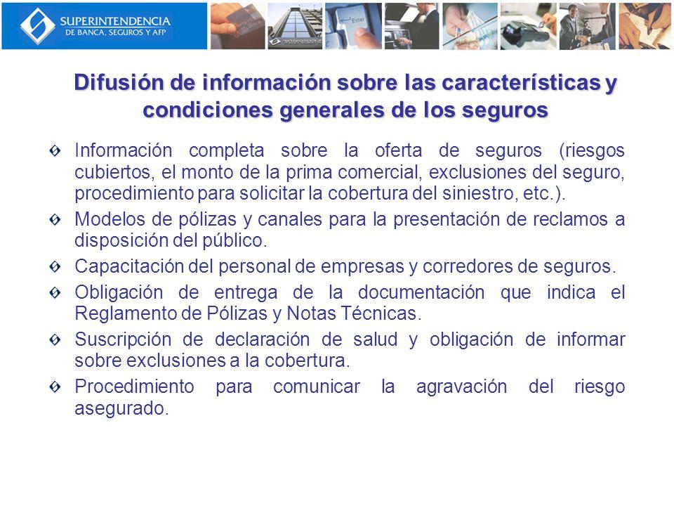 Difusión de información sobre las características y condiciones generales de los seguros Información completa sobre la oferta de seguros (riesgos cubi