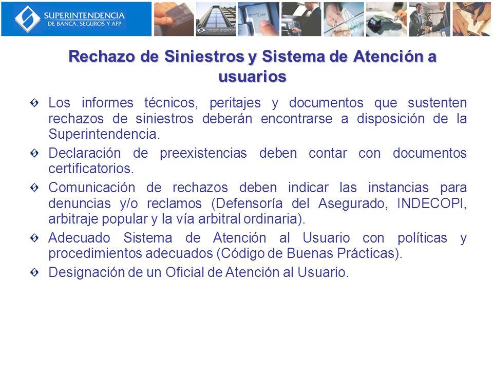 Rechazo de Siniestros y Sistema de Atención a usuarios Los informes técnicos, peritajes y documentos que sustenten rechazos de siniestros deberán enco
