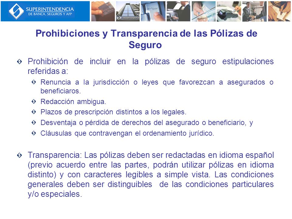 Prohibición de incluir en la pólizas de seguro estipulaciones referidas a: Renuncia a la jurisdicción o leyes que favorezcan a asegurados o beneficiar