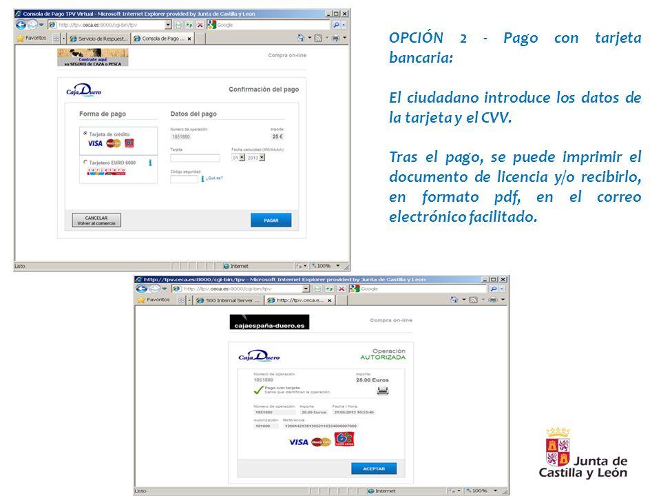 OPCIÓN 2 - Pago con tarjeta bancaria: El ciudadano introduce los datos de la tarjeta y el CVV.