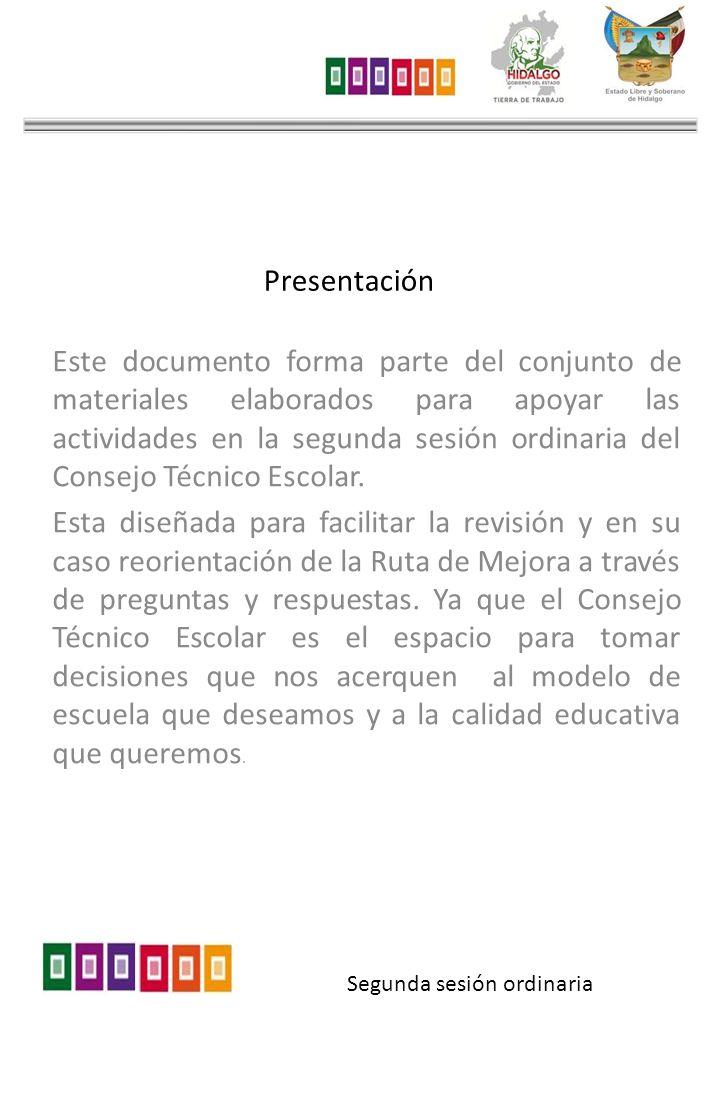 Presentación Este documento forma parte del conjunto de materiales elaborados para apoyar las actividades en la segunda sesión ordinaria del Consejo T