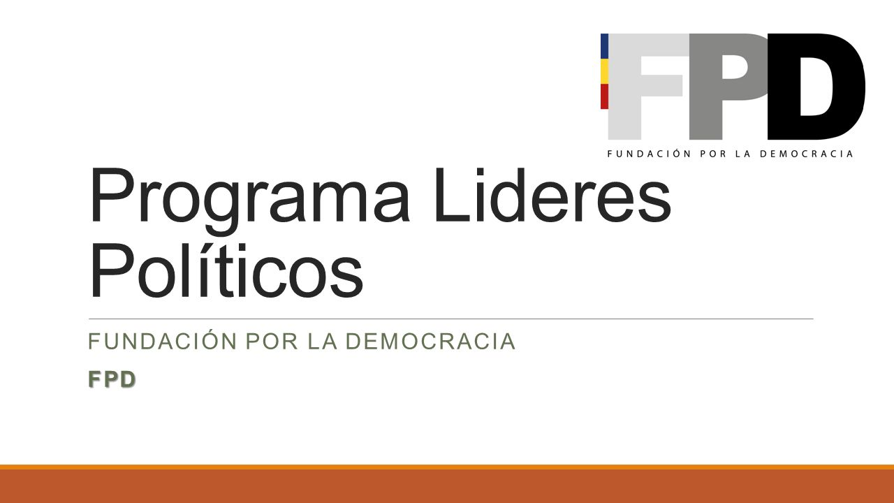 Programa Lideres Políticos FUNDACIÓN POR LA DEMOCRACIAFPD