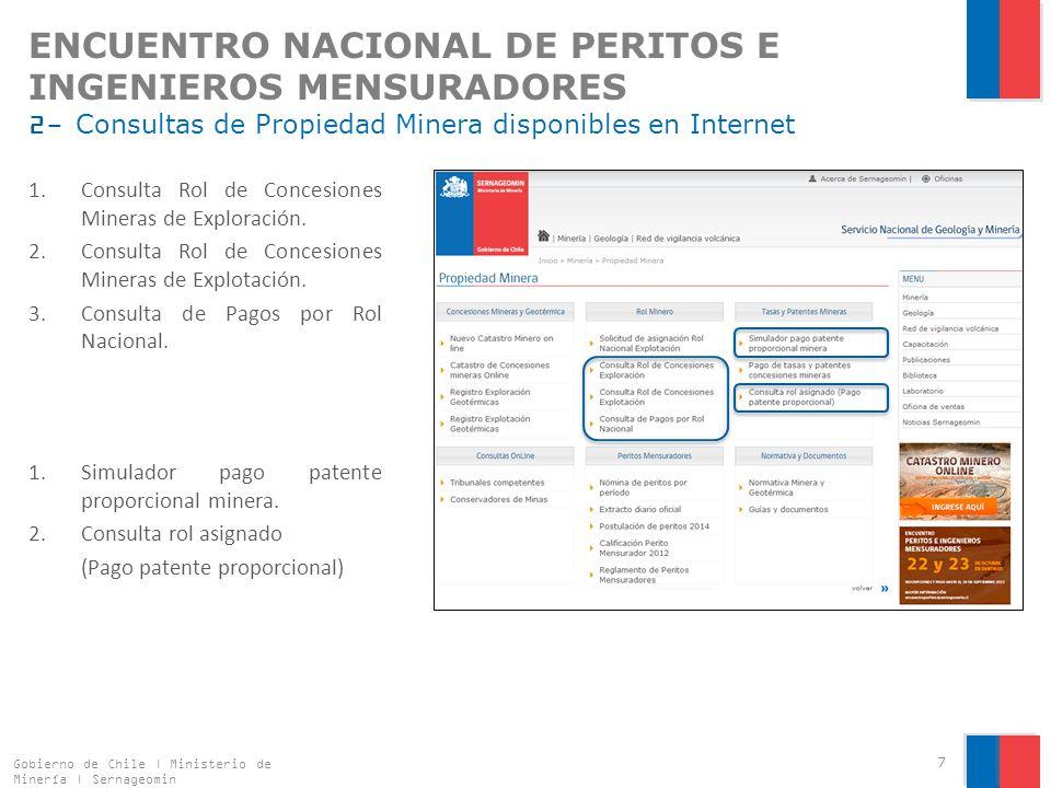ENCUENTRO NACIONAL DE PERITOS E INGENIEROS MENSURADORES 2- Consultas de Propiedad Minera disponibles en Internet Consulta Rol de Concesiones Mineras de Exploración.