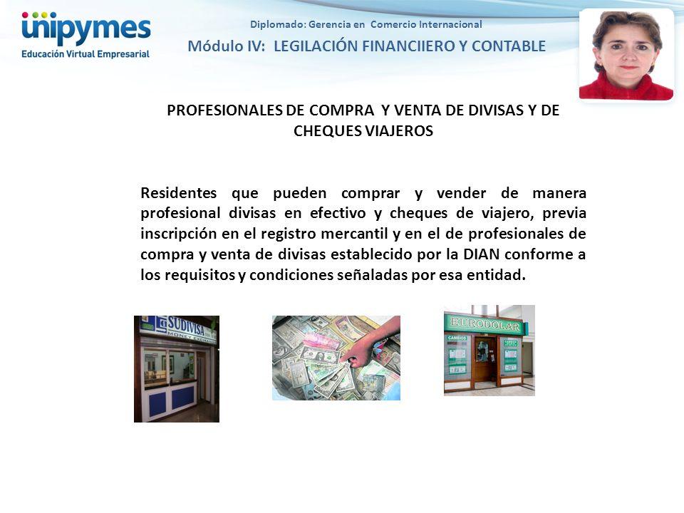 PROFESIONALES DE COMPRA Y VENTA DE DIVISAS Y DE CHEQUES VIAJEROS Residentes que pueden comprar y vender de manera profesional divisas en efectivo y ch
