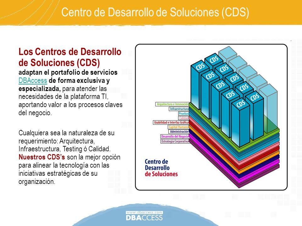 Centro de Desarrollo de Soluciones (CDS) Los Centros de Desarrollo de Soluciones (CDS) adaptan el portafolio de servicios DBAccess de forma exclusiva