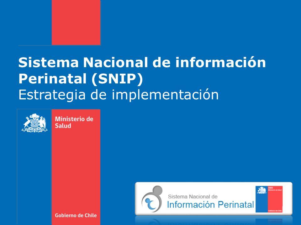 Sistema Nacional de información Perinatal (SNIP) Estrategia de implementación