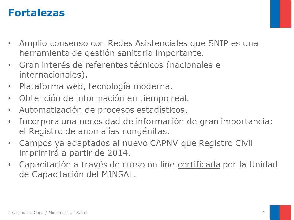 Gobierno de Chile / Ministerio de Salud Fortalezas 5 Amplio consenso con Redes Asistenciales que SNIP es una herramienta de gestión sanitaria importan