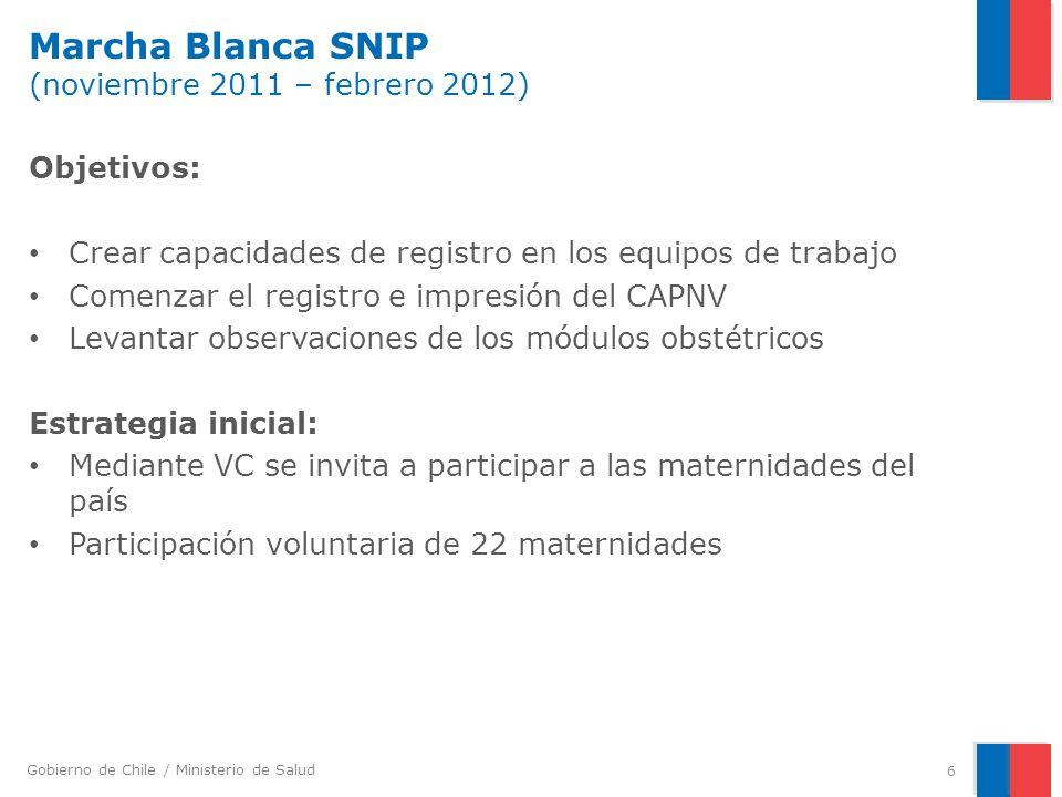 Gobierno de Chile / Ministerio de Salud 6 Objetivos: Crear capacidades de registro en los equipos de trabajo Comenzar el registro e impresión del CAPN