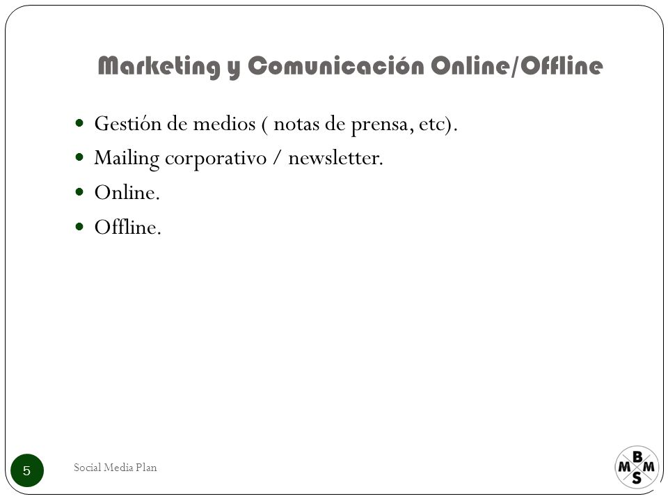Marketing y Comunicación Online/Offline Social Media Plan 5 Gestión de medios ( notas de prensa, etc).