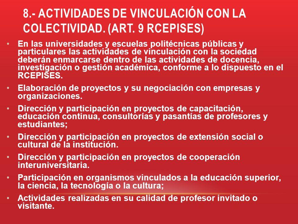 8.- ACTIVIDADES DE VINCULACIÓN CON LA COLECTIVIDAD. (ART. 9 RCEPISES) En las universidades y escuelas politécnicas públicas y particulares las activid