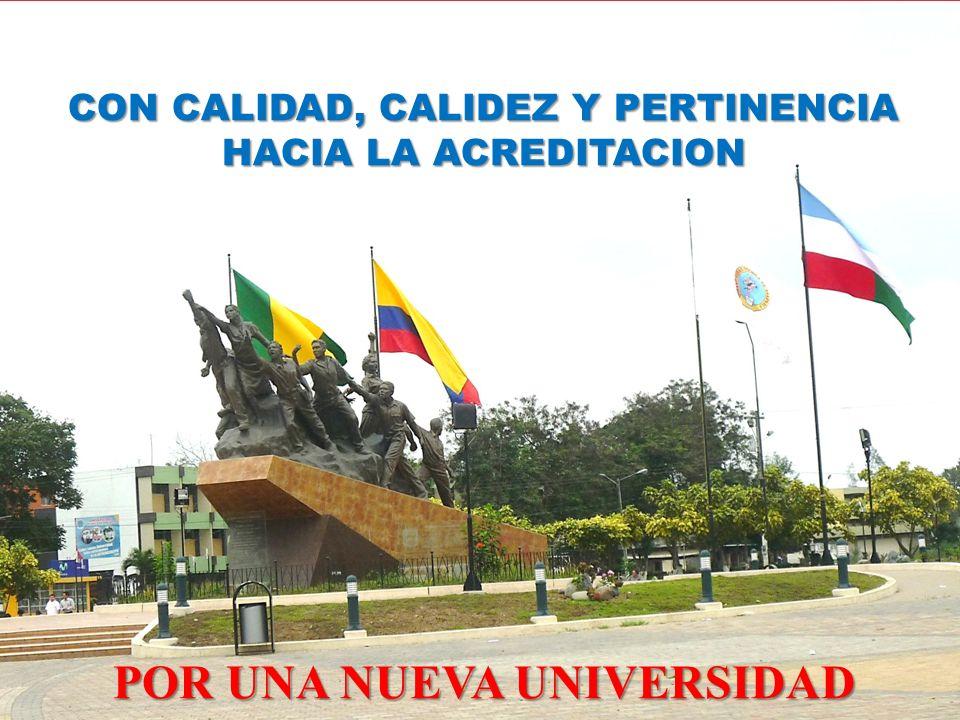 CON CALIDAD, CALIDEZ Y PERTINENCIA HACIA LA ACREDITACION POR UNA NUEVA UNIVERSIDAD