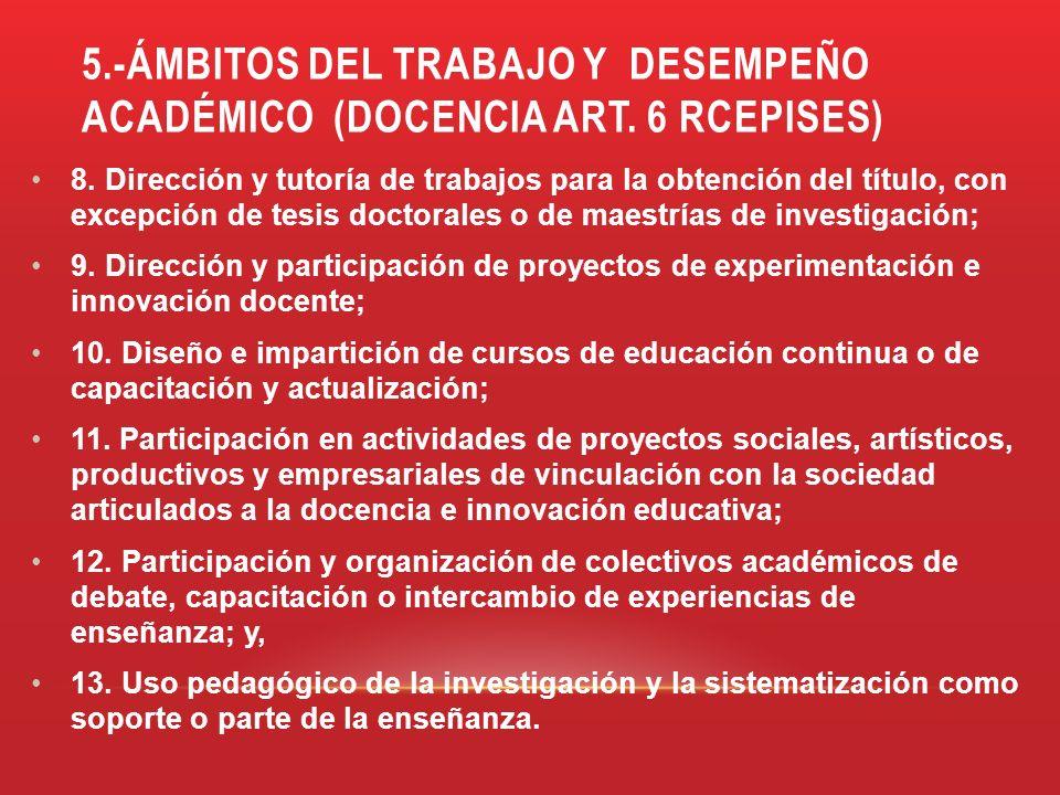 5.-ÁMBITOS DEL TRABAJO Y DESEMPEÑO ACADÉMICO (DOCENCIA ART. 6 RCEPISES) 8. Dirección y tutoría de trabajos para la obtención del título, con excepción