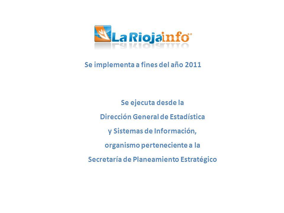 Se implementa a fines del año 2011 Se ejecuta desde la Dirección General de Estadística y Sistemas de Información, organismo perteneciente a la Secret