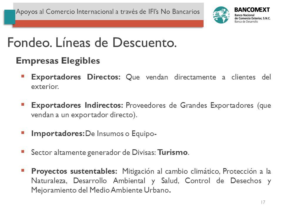 17 Exportadores Directos: Que vendan directamente a clientes del exterior. Exportadores Indirectos: Proveedores de Grandes Exportadores (que vendan a
