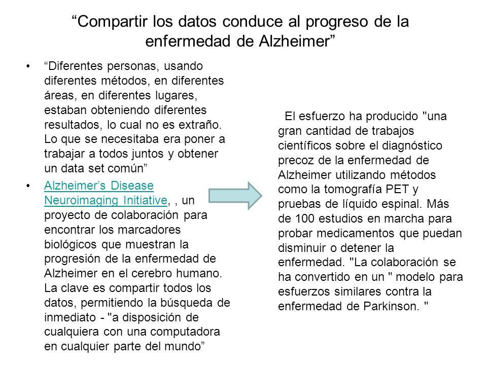 Compartir los datos conduce al progreso de la enfermedad de Alzheimer Diferentes personas, usando diferentes métodos, en diferentes áreas, en diferent