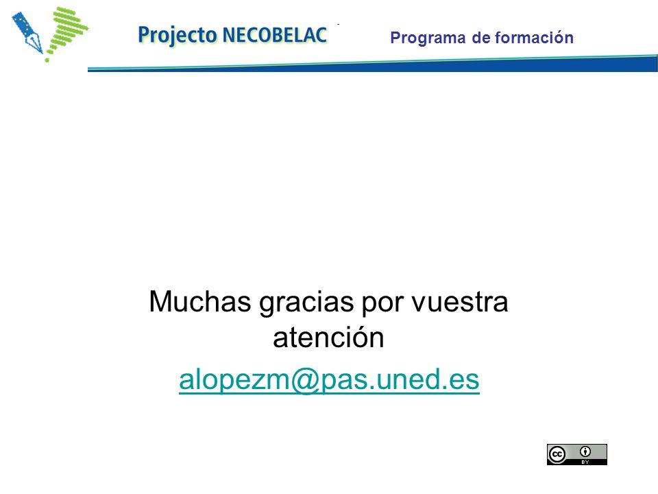 Programa de formación Muchas gracias por vuestra atención alopezm@pas.uned.es