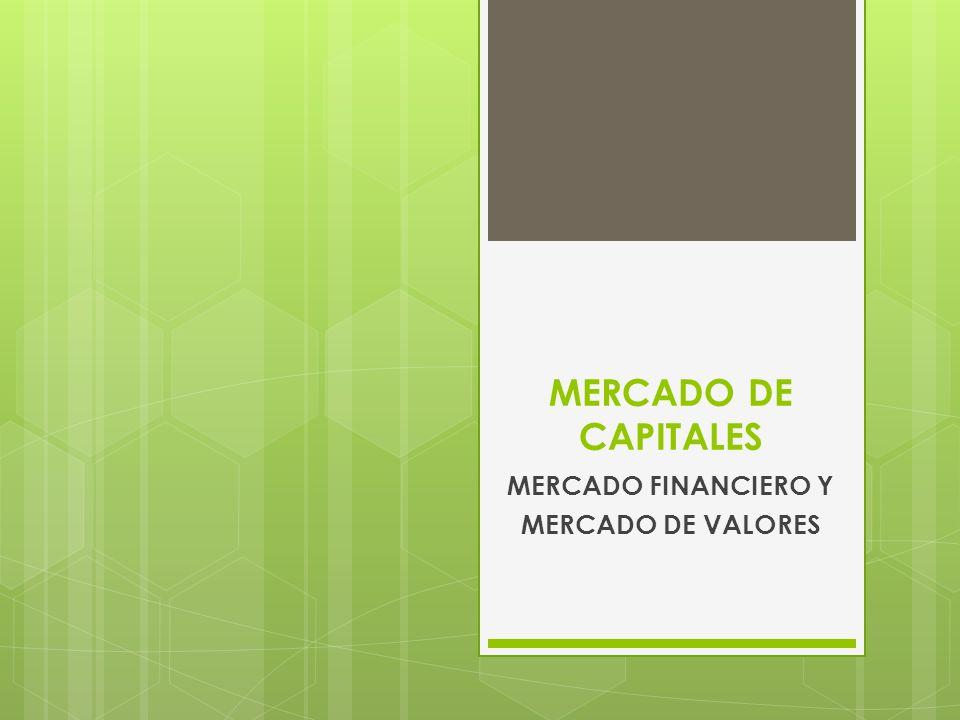 MERCADO DE CAPITALES MERCADO FINANCIERO Y MERCADO DE VALORES
