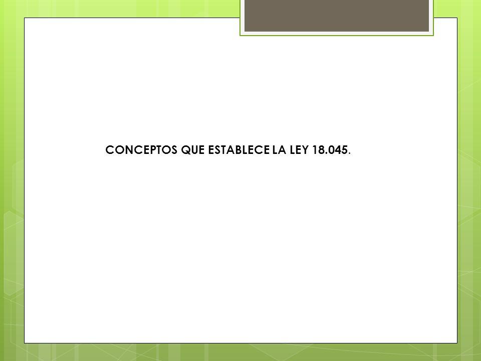 CONCEPTOS QUE ESTABLECE LA LEY 18.045.