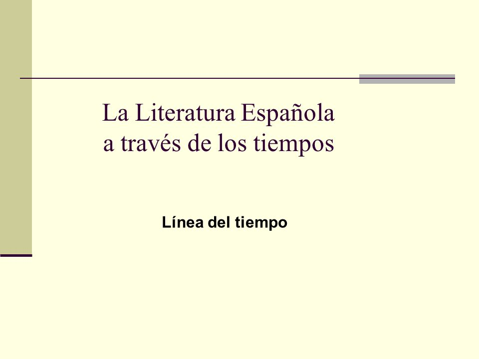 La Literatura Española a través de los tiempos Línea del tiempo