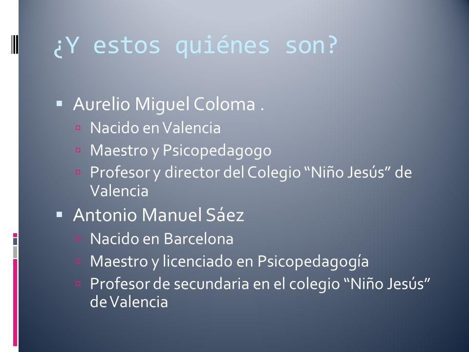 ¿Y estos quiénes son. Aurelio Miguel Coloma.