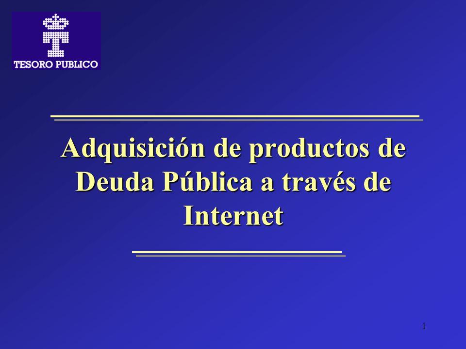 1 Adquisición de productos de Deuda Pública a través de Internet