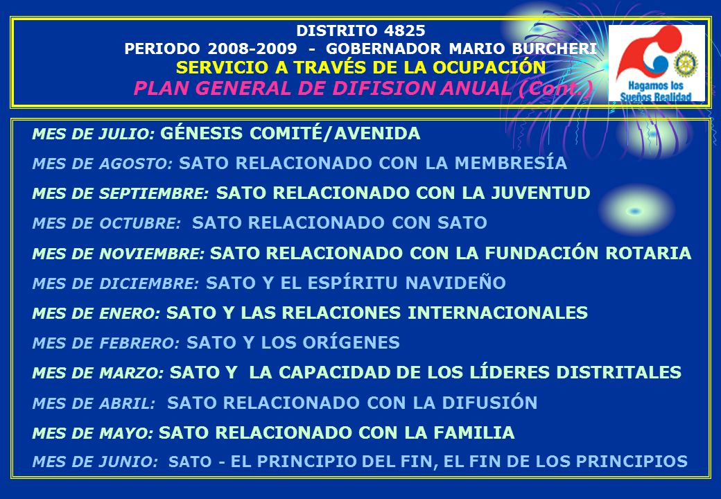 DISTRITO 4825 PERIODO 2008-2009 - GOBERNADOR MARIO BURCHERI SERVICIO A TRAVÉS DE LA OCUPACIÓN PLAN GENERAL DE DIFISION ANUAL (Cont.) MES DE JULIO: GÉN