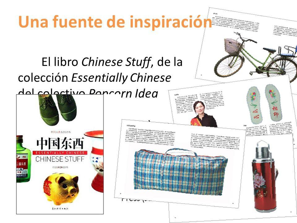 Una fuente de inspiración El libro Chinese Stuff, de la colección Essentially Chinese del colectivo Popcorn Idea Factory (www.popcornidea.com), un bre