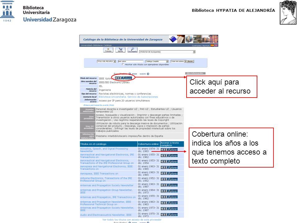 Biblioteca HYPATIA DE ALEJANDRÍA http://biblioteca.unizar.es Cobertura online: indica los años a los que tenemos acceso a texto completo Click aquí para acceder al recurso