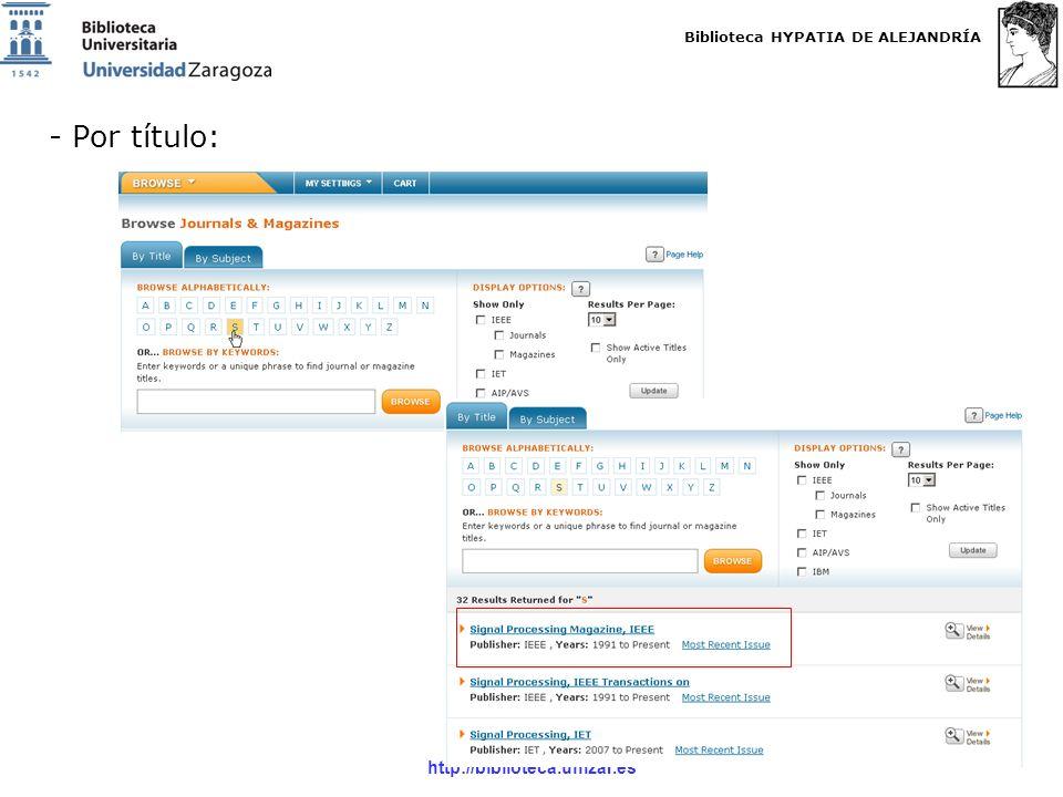 Biblioteca HYPATIA DE ALEJANDRÍA http://biblioteca.unizar.es - Por título: