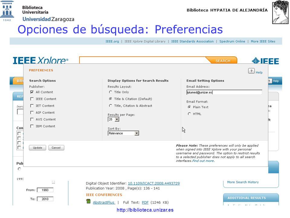 Biblioteca HYPATIA DE ALEJANDRÍA http://biblioteca.unizar.es Opciones de búsqueda: Preferencias