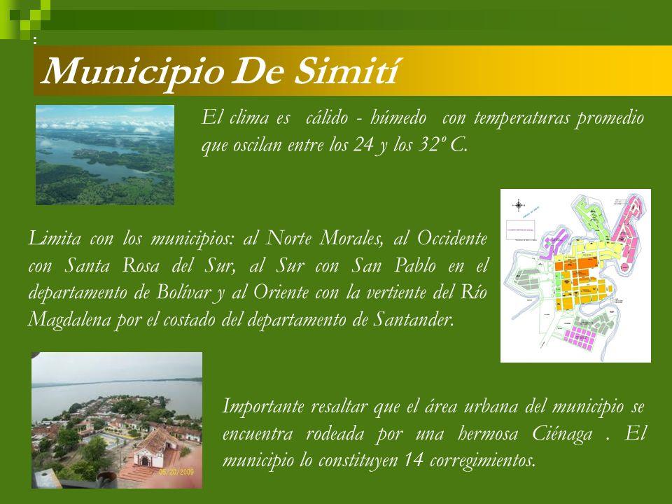 Municipio De Simití Fundado el 1 de Abril de 1537, por el capitán Antonio de Lebrija y Maldonado.