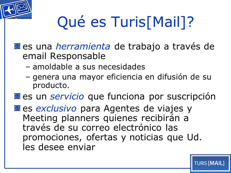 es una herramienta de trabajo a través de email Responsable –amoldable a sus necesidades –genera una mayor eficiencia en difusión de su producto.