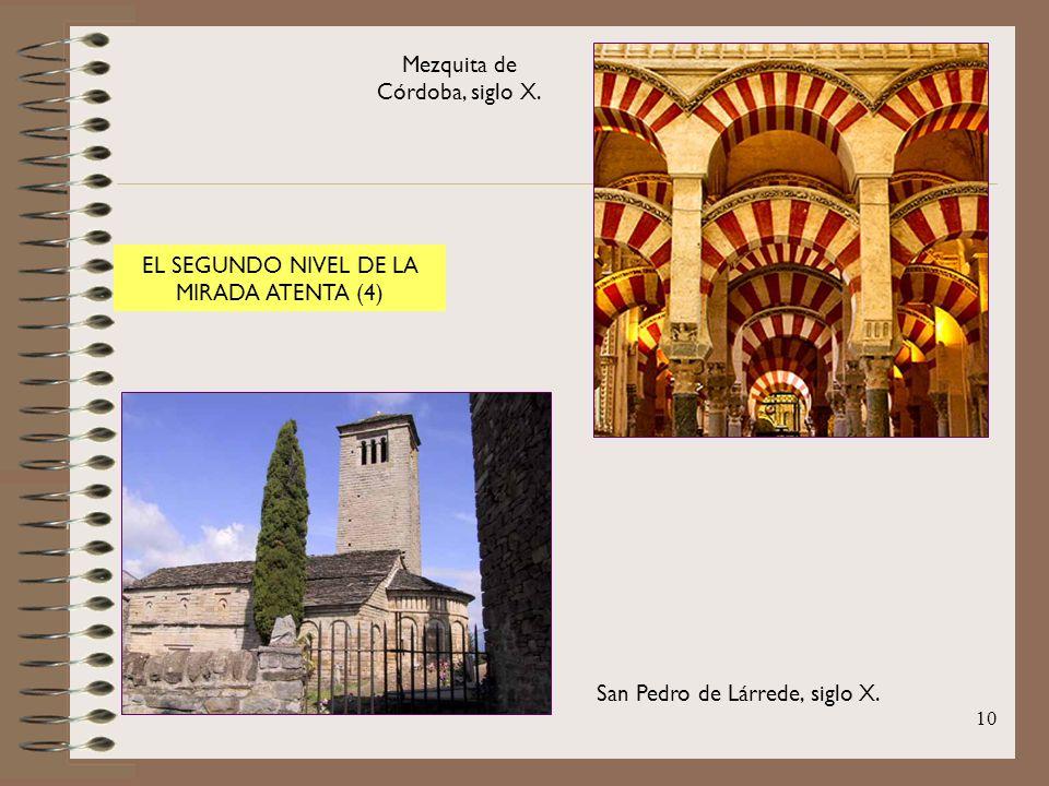10 Mezquita de Córdoba, siglo X. San Pedro de Lárrede, siglo X. EL SEGUNDO NIVEL DE LA MIRADA ATENTA (4)