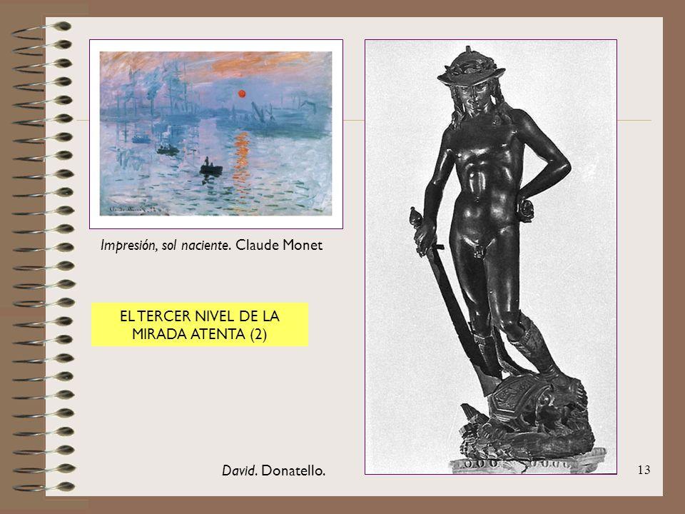 13 Impresión, sol naciente. Claude Monet David. Donatello. EL TERCER NIVEL DE LA MIRADA ATENTA (2)