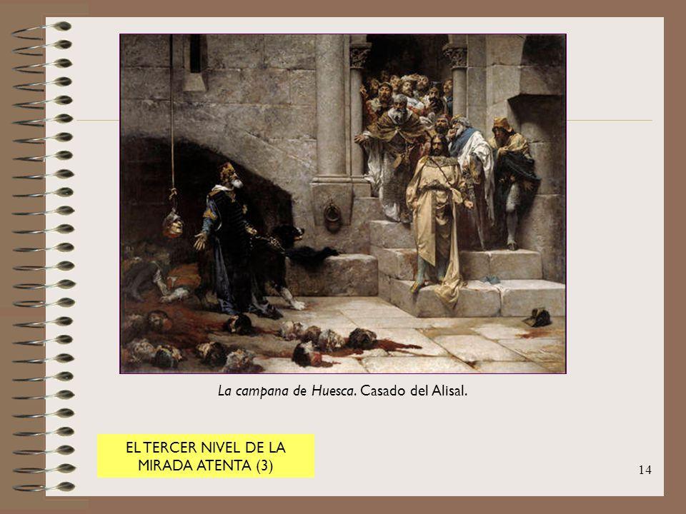 14 EL TERCER NIVEL DE LA MIRADA ATENTA (3) La campana de Huesca. Casado del Alisal.