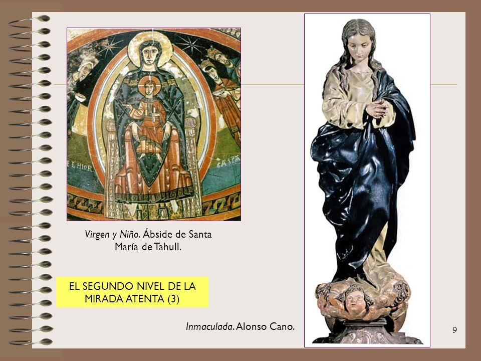 9 Virgen y Niño. Ábside de Santa María de Tahull. Inmaculada. Alonso Cano. EL SEGUNDO NIVEL DE LA MIRADA ATENTA (3)