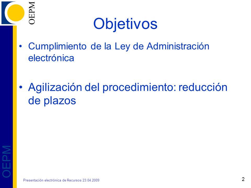 2 OEPM Objetivos Cumplimiento de la Ley de Administración electrónica Agilización del procedimiento: reducción de plazos Presentación electrónica de R