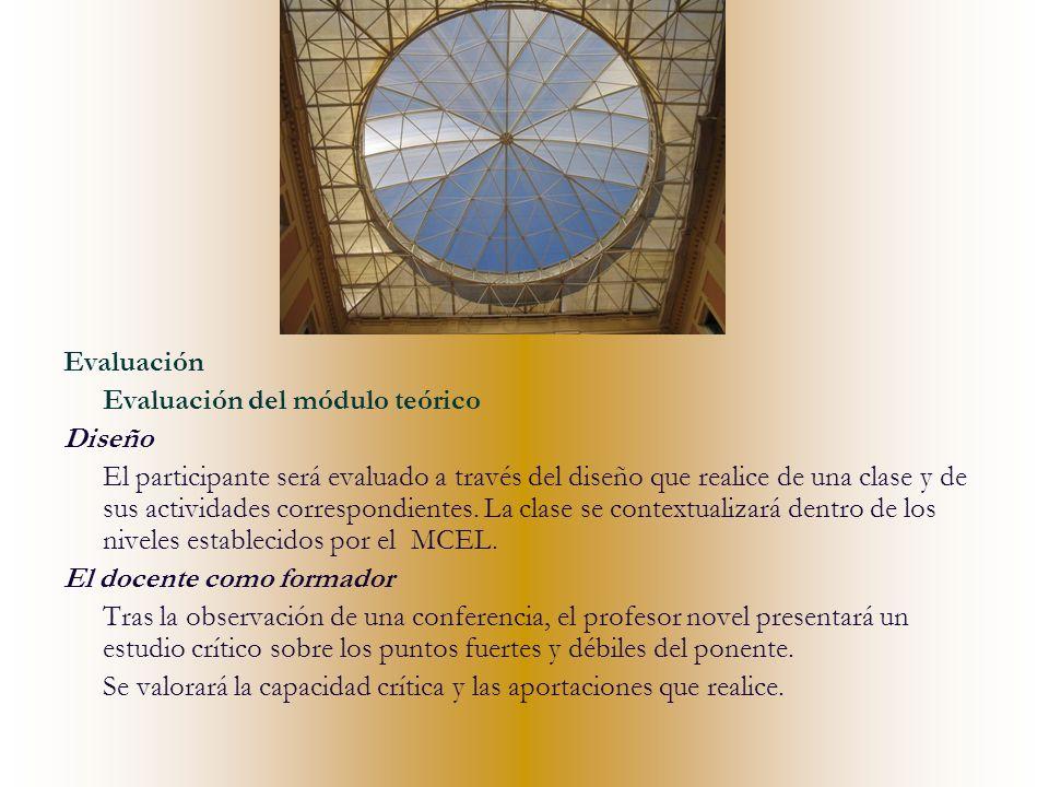 Evaluación Evaluación del módulo teórico Diseño El participante será evaluado a través del diseño que realice de una clase y de sus actividades corres