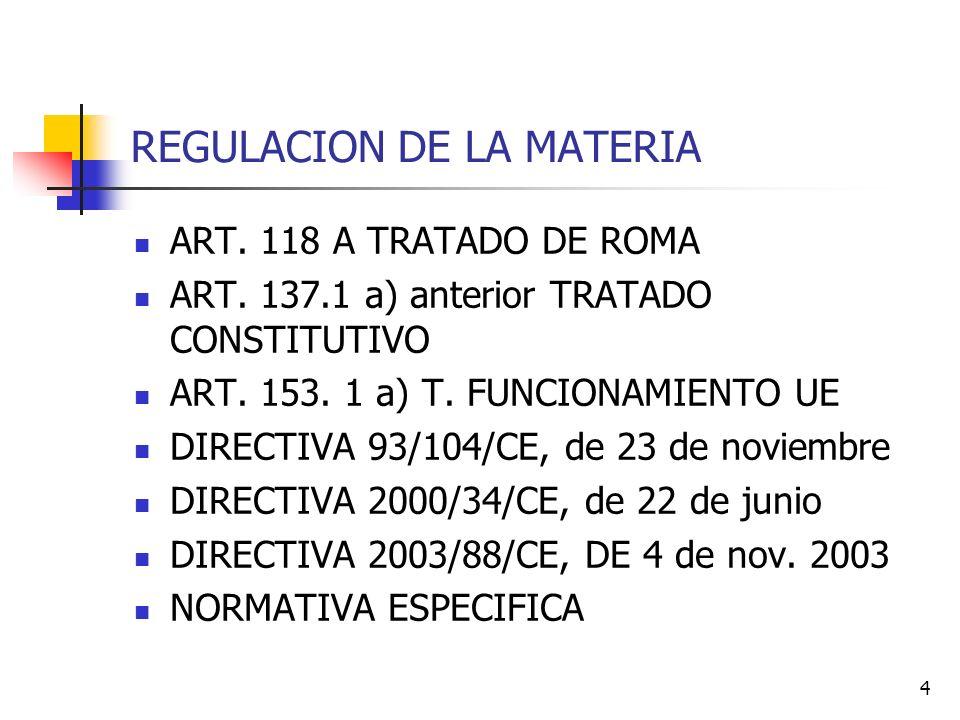 4 REGULACION DE LA MATERIA ART. 118 A TRATADO DE ROMA ART.