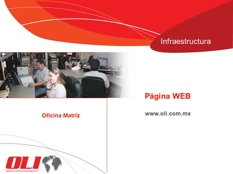 www.oli.com.mx Página WEB Oficina Matríz Infraestructura